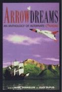 Arrowdreams: Alternate Histories of Canada