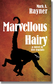 Marvellous Hairy -- a novel in five fractals