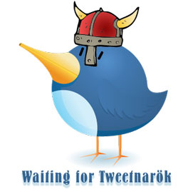 Waiting for Tweetnarok - twitter bird with viking helmet