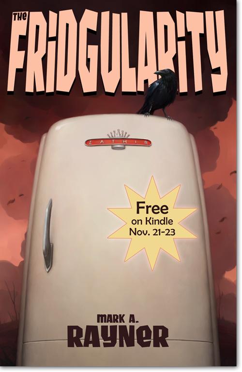 Get a copy of The Fridgularity for free, Nov. 21-23