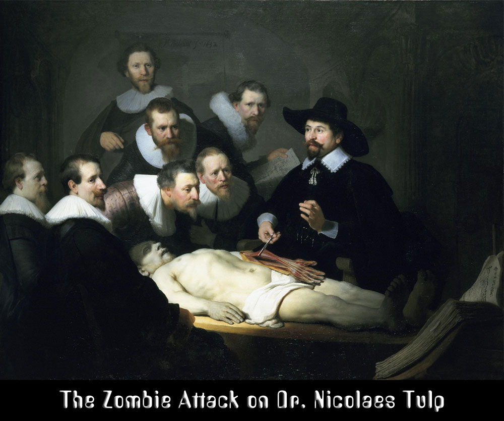 The Zombie Attack on Dr. Nicolaes Tulp