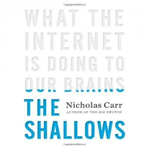 the shallows, what the internet is doing to our brains
