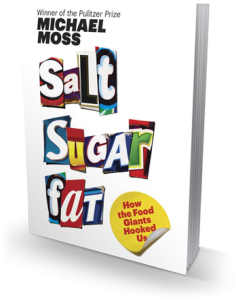 Salt Sugar Fat, by Michael Moss