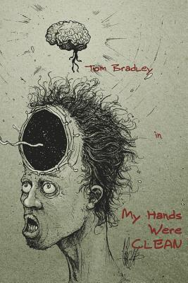 my hands were clean, by tom bradley, cover art