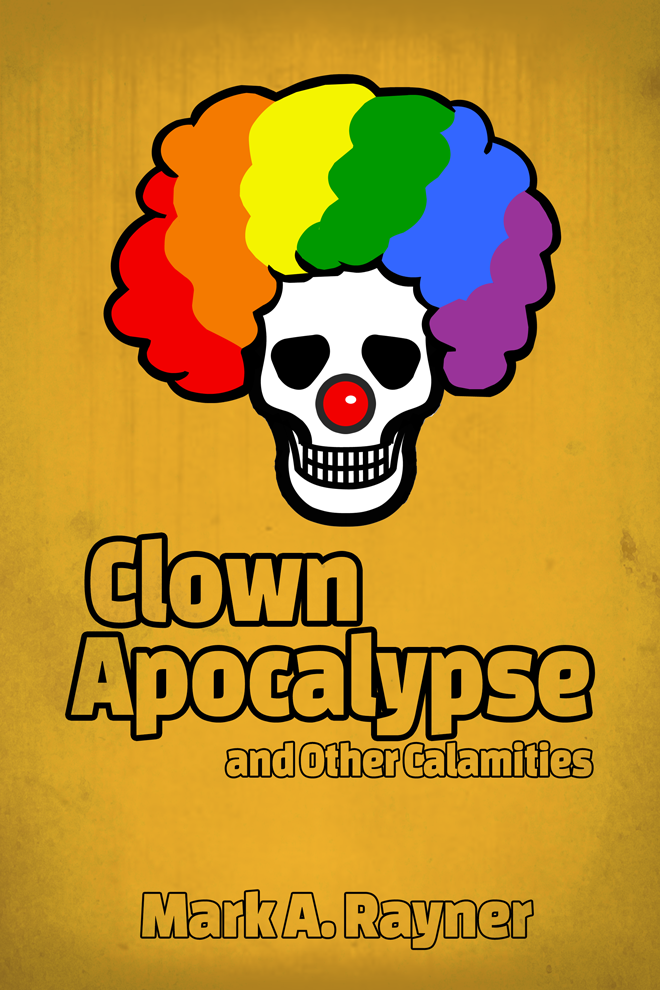 Clown Apocalypse and Other Calamities