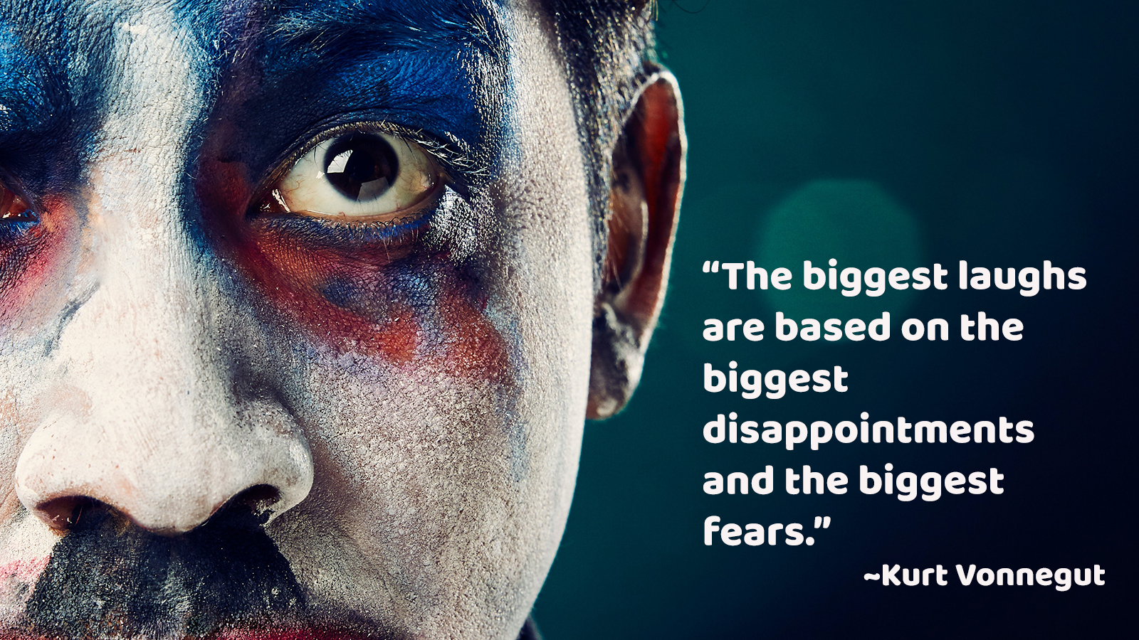 close up of clown face with quote from kurt vonnegut