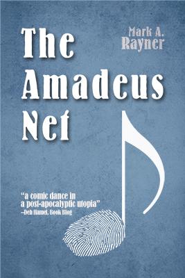 The Amadeus Net by Mark A. Rayner - cover art