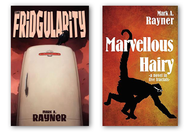 cover art of The Fridgularity and Marvellous Hairy, both books by Mark A. Rayner
