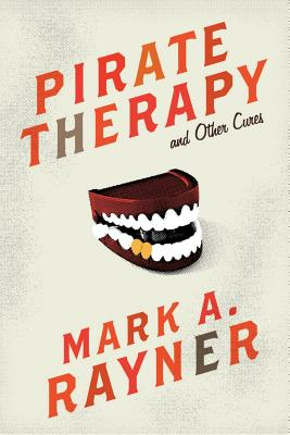 Pirate Therapy and Other Cures by Mark A. Rayner - cover art